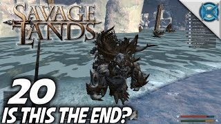 Savage Lands | EP 20 | Is This the End | Let's Play Savage Lands Gameplay (S-3)