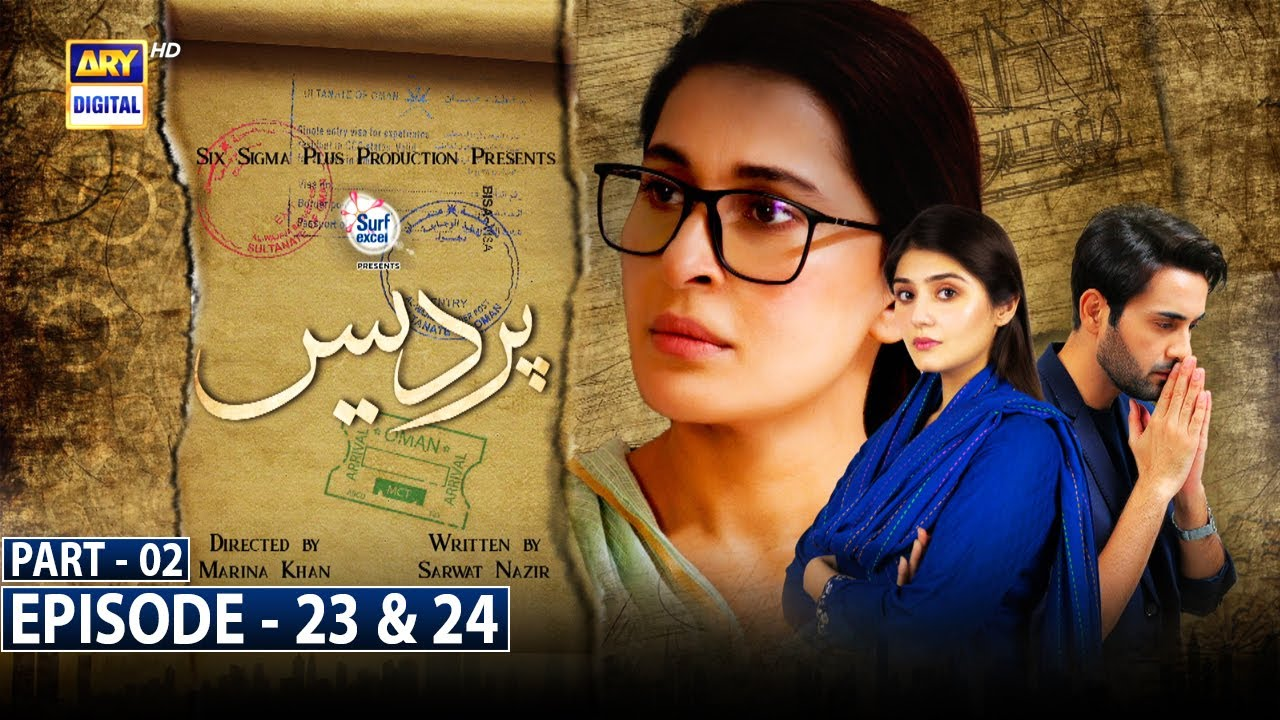 Download Pardes Episode 23 & 24 Part 2 -Presented by Surf Excel [Subtitle Eng]   2nd August 2021- ARY Digital