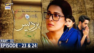 Pardes Episode 23 \u0026 24 Part 2 -Presented by Surf Excel \x5bSubtitle Eng\x5d | 2nd August 2021- ARY Digital