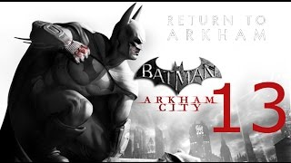 Batman: Return to Arkham - Arkham City | 13