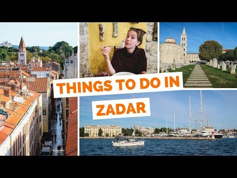10 Things to do in Zadar, Croatia Travel Guide