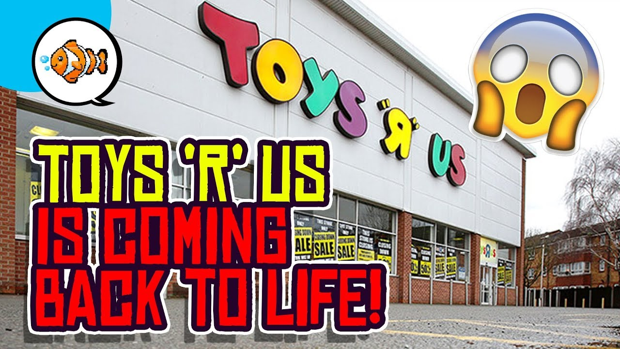 Toys R Us Is Re Opening Youtube