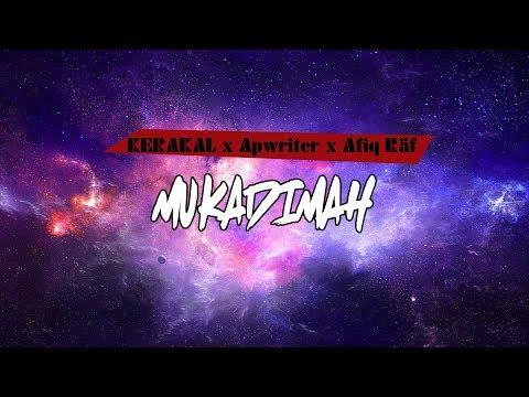 Mukadimah - Kerakal feat. Apwriter & Afiq Räf