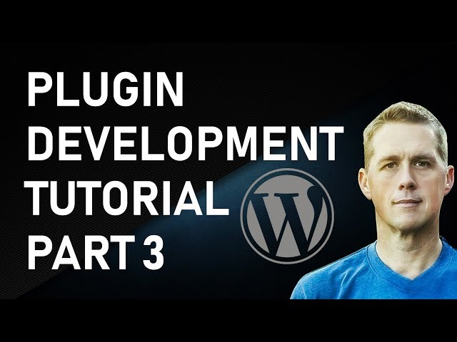 WordPress Plugin Development Part 3 | How to WordPress Tutorial