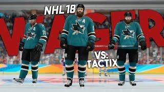 NHL 18 THREES WAGER vs. TACTIXHD