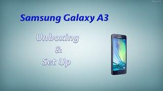 Unboxing & Setup 4K | Samsung Galaxy A3