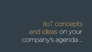 IIoT concepts and ideas on your company