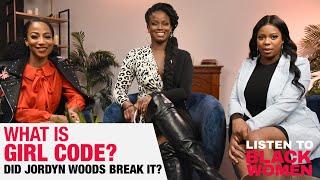Should Women Be Forgiven For Breaking Girl Code? | Listen To Black Women