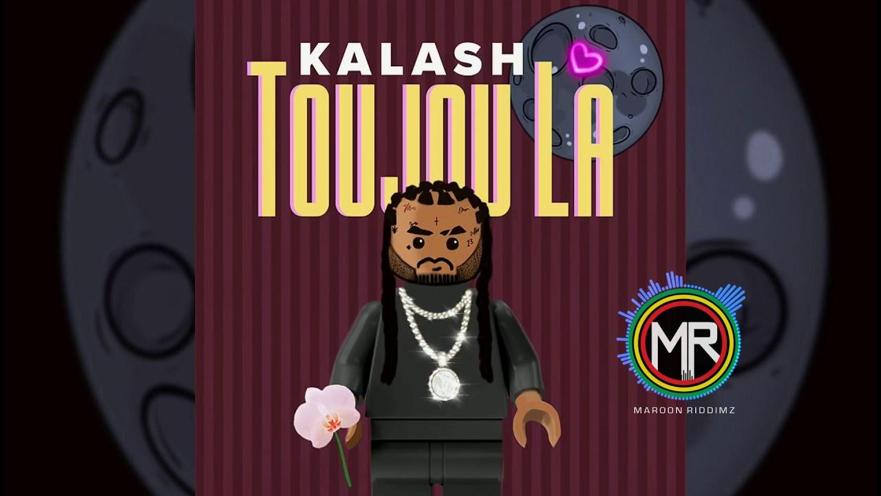Kalash - Toujou La (Prod. Maroon Riddimz)