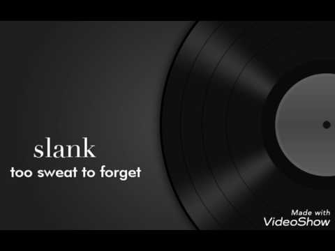 Slank - too sweat to forget (official lirics video)