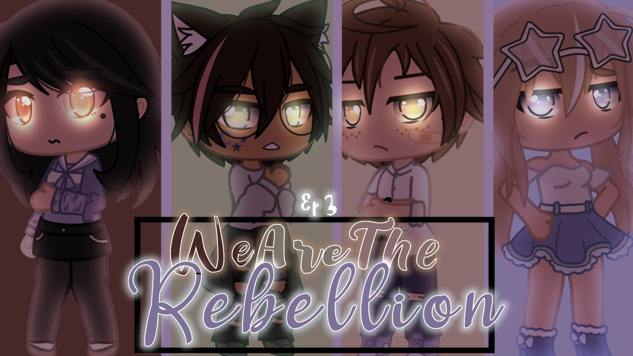 Download We're The Rebellion! Ep. 3 | Beyond The Border | Voice Acted Gacha Club Series