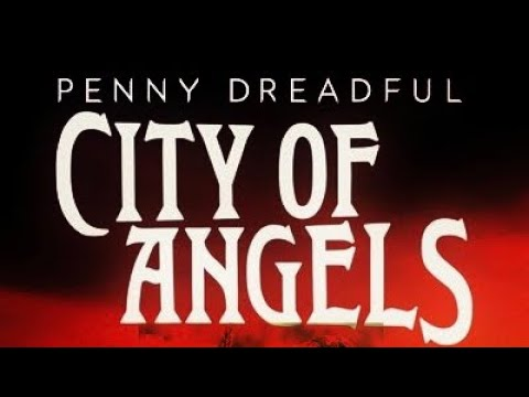 Penny Dreadful City Of Angel's Episode 5 Review By: Joseph Armendariz