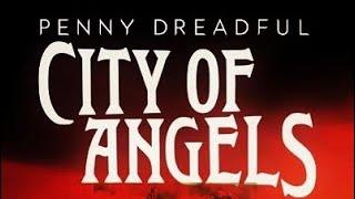 Penny Dreadful City Of Angel's Episode 5 Review By: Joseph Armendariz