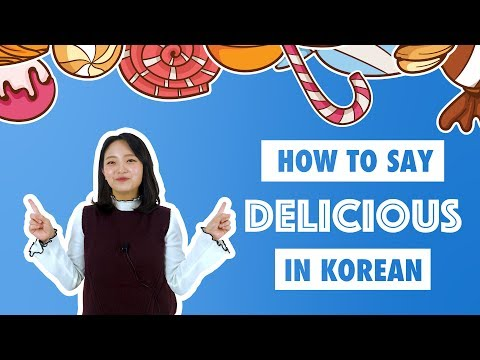 How to Say DELICIOUS in Korean | 90 Day Korean