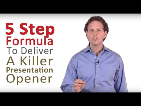 How to Do a Presentation - 5 Steps to a Killer Opener