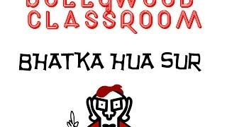 Bollywood Classroom | Bhatka Hua Sur | Episode 19