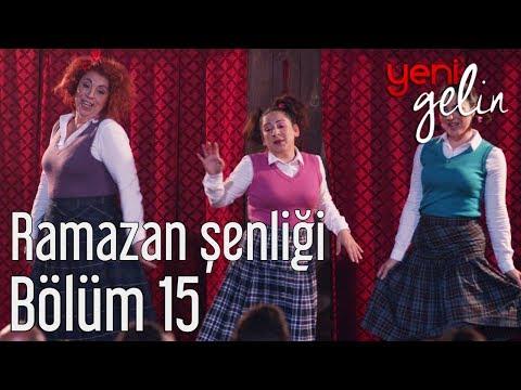 Yeni Gelin 15. Bölüm - Ramazan Şenliği