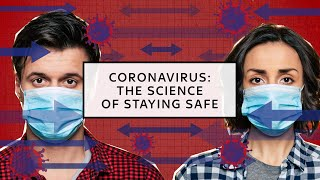Coronavirus: the science behind staying safe
