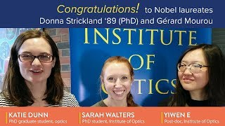 Congratulations from Katie Dunn, Sarah Walters and Yiwen E to Donna Strickland