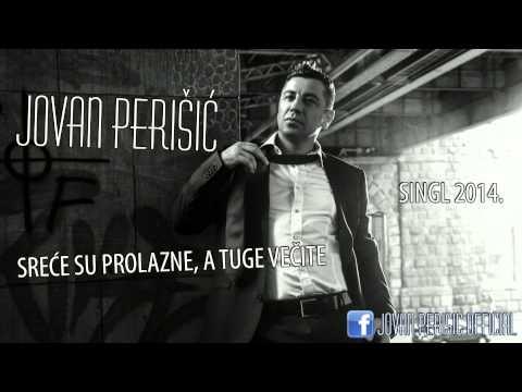 Jovan Perisic - Srece su prolazne, a tuge vecite (Audio 2014 - Singl)