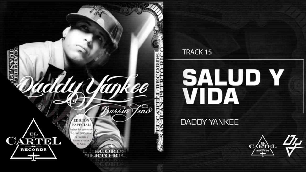 Download Daddy Yankee | 15. Salud y vida - Barrio Fino (Bonus Track Version)