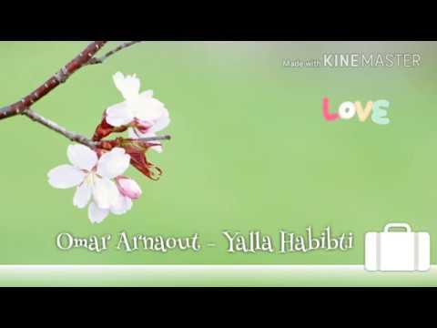 Omar Arnaout - Yalla Habibti lyric
