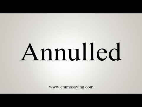 How To Pronounce Annulled