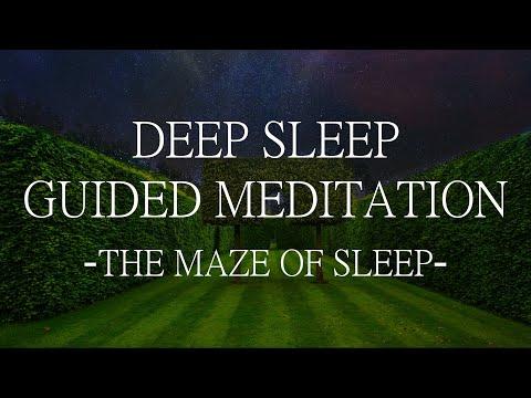 Deep Sleep Guided Meditation: The Maze Of Sleep