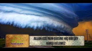 Allah cc'nun gücüne hiçbirşey karşı gelemez (mutlaka izle)