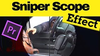 How to create Sniper scope effect in adobe premiere pro cc 2017 no after effects