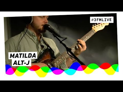 Alt-J - Matilda   3FM Live