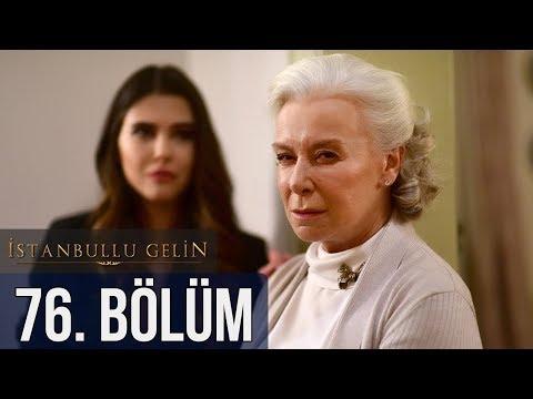 İstanbullu Gelin 76. Bölüm