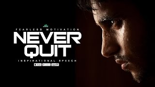 Never Quit - Motivational Speech (V1) Fearless Motivation