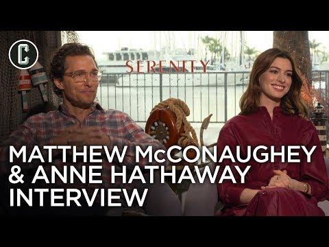 Serenity: Matthew McConaughey & Anne Hathaway Interview