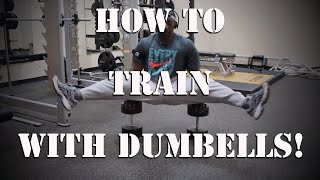 How To Train With Dumbells!
