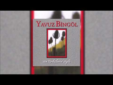 Yavuz Bingöl - Yarim Istanbul'u Mesken mi Tuttun
