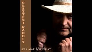 """Gesztesi Károly - Boogie-Woogie (""""Zár már a színház"""" album)"""