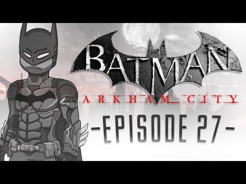 "Batman Arkham City Let's Play w/ TheKingNappy - Ep 27 ""RIP All Nine Lives"""