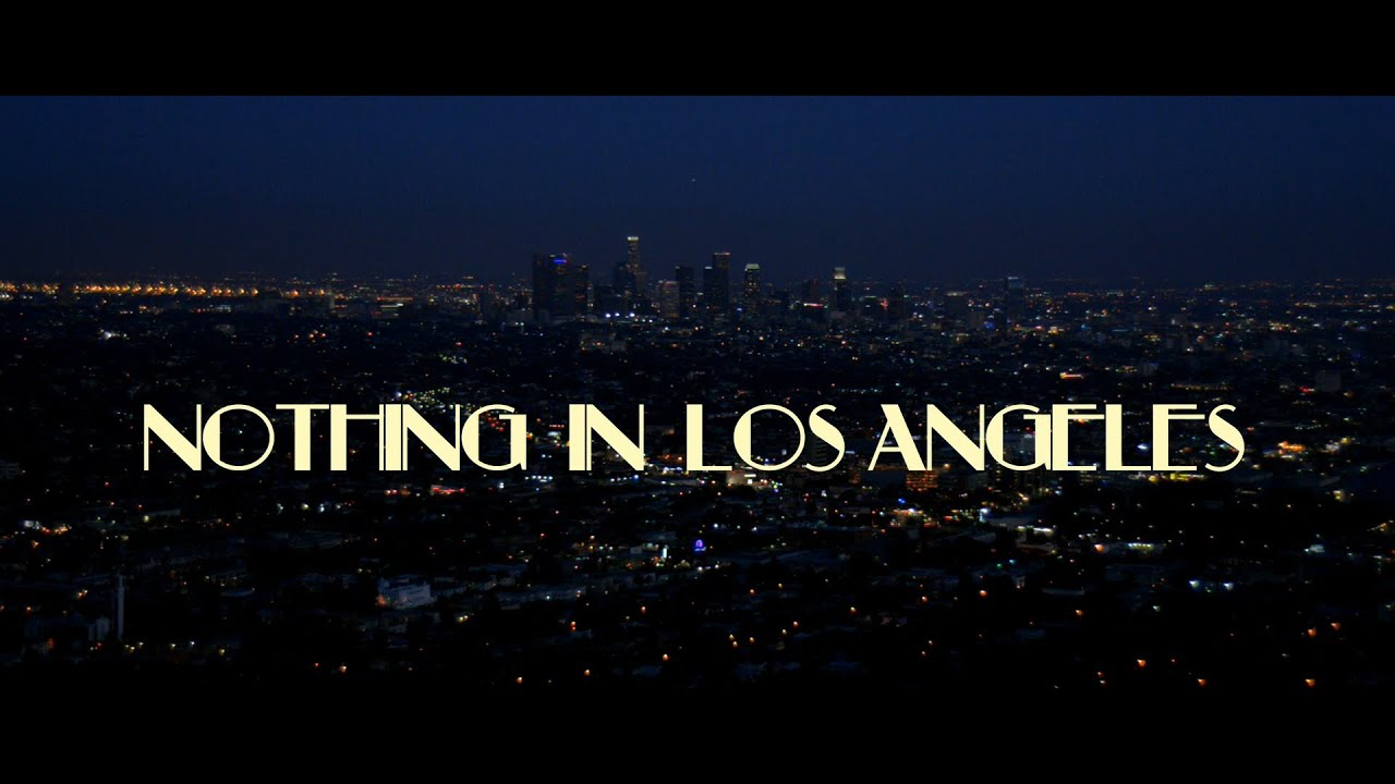 Nothing in Los Angeles - Official Trailer (HD)