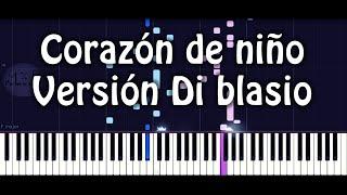 Raul Di Blasio - Corazón de niño Piano Cover