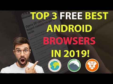 Top 3 Free Best Android Browsers In 2019!