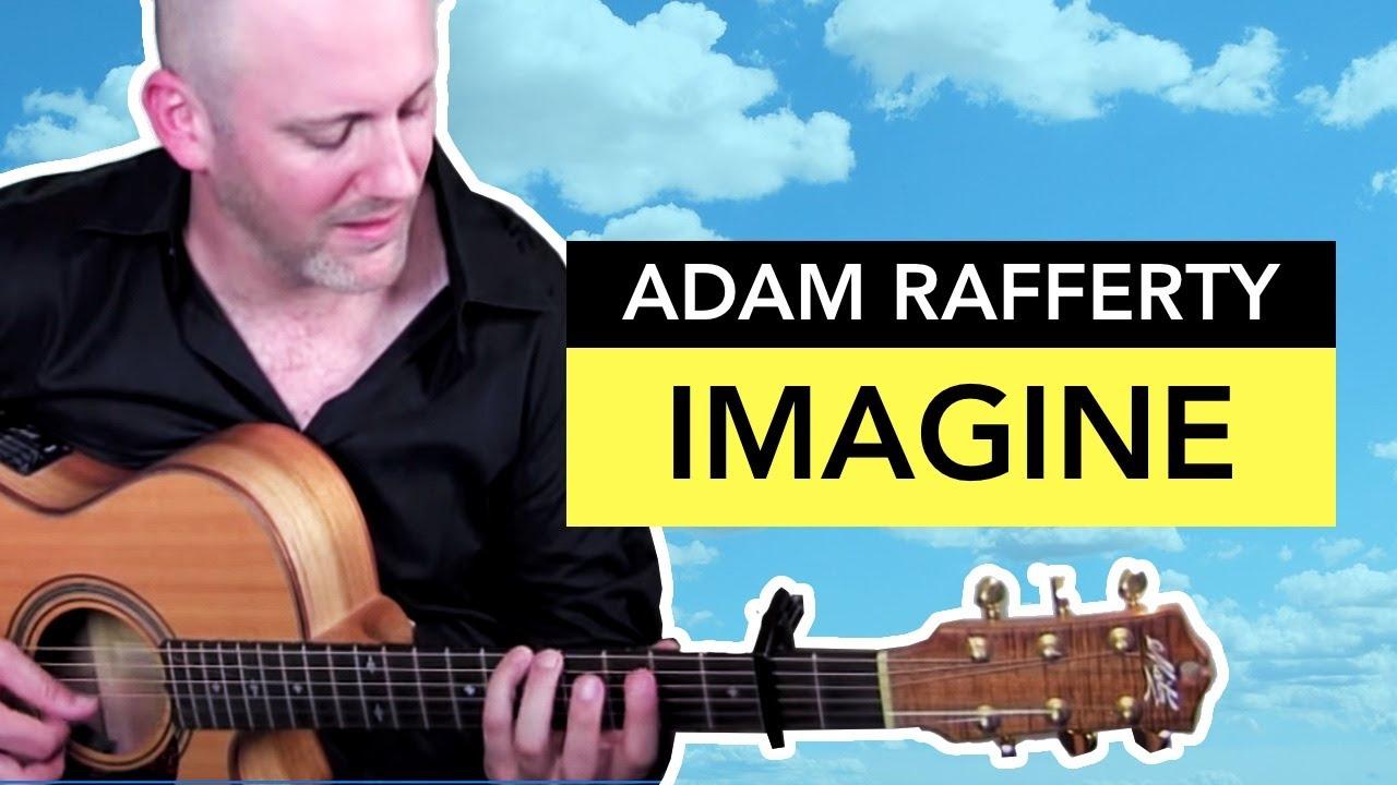 Imagine By John Lennon Solo Fingerstyle Guitar Adam Rafferty Youtube