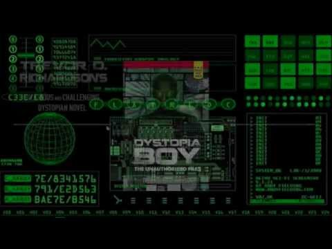 Dystopia Boy by Trevor D. Richardson Book Trailer  --  Who Watches the Watchers?