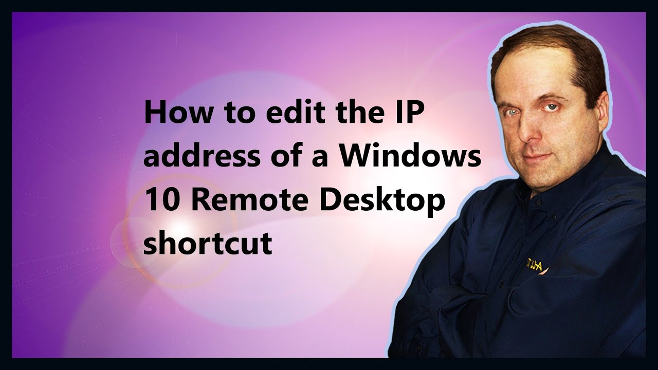 How to edit the IP address of a Windows 10 Remote Desktop shortcut