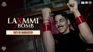 Pati ki harkatein | Laxmmi Bomb | Akshay Kumar | Kiara Advani | Raghav Lawrence | 9th Nov