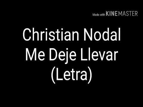 Christian Nodal Me Deje llevar Letra
