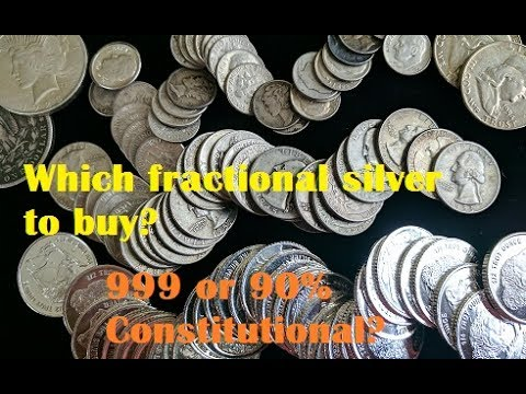 Which silver to buy for fractional silver?  999 Bullion or 90% Constitutional Junk Silver? Stacking.