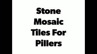 Piller Tiles For Gate Pillers | Piller Stone Wall Cladding | Stone Mosaic Tiles For Pillers