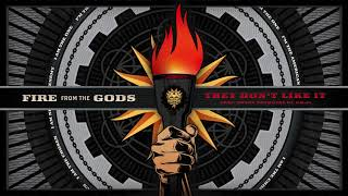 Fire From The Gods - They Don't Like It [feat. Sonny Sandoval of P.O.D] (Official Audio)