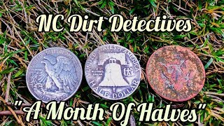 """Dirt Detectives Metal Detecting  """"A Month Of Halves"""""""